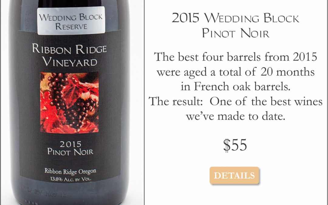 2015 Wedding Block Reserve Pinot Noir